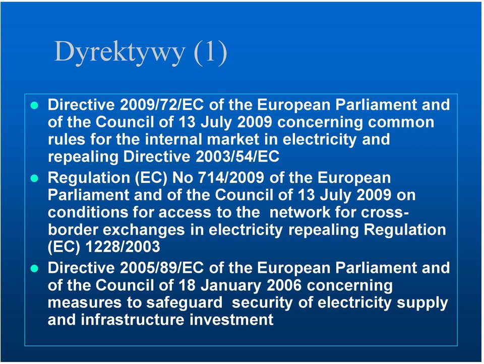 conditions for access to the network for crossborder exchanges in electricity repealing Regulation (EC) 1228/2003 Directive 2005/89/EC of the
