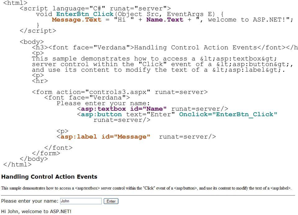 """Click"" event of a <asp:button>, and use its content to modify the text of a <asp:label>. <p> <hr> <form action=""controls3."