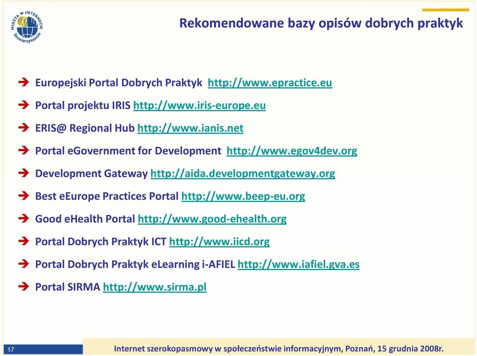 org Development Gateway http://aida.developmentgateway.org Best eeurope Practices Portal http://www.beep-eu.