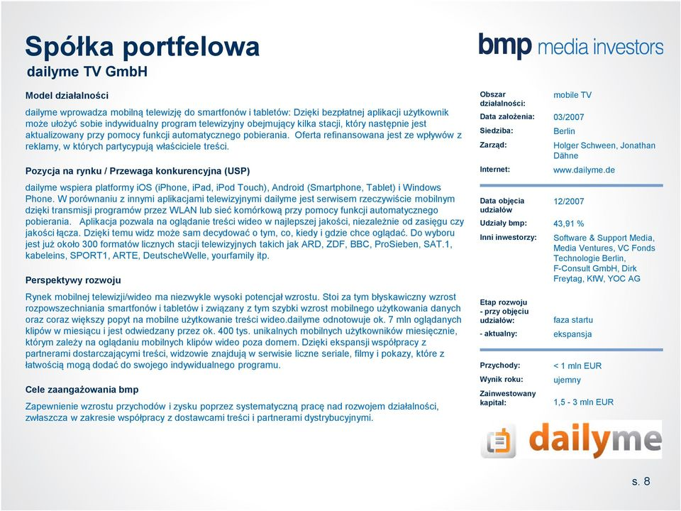 dailyme wspiera platformy ios (iphone, ipad, ipod Touch), Android (Smartphone, Tablet) i Windows Phone.