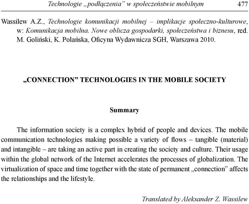 CONNECTION TECHNOLOGIES IN THE MOBILE SOCIETY Summary The information society is a complex hybrid of people and devices.