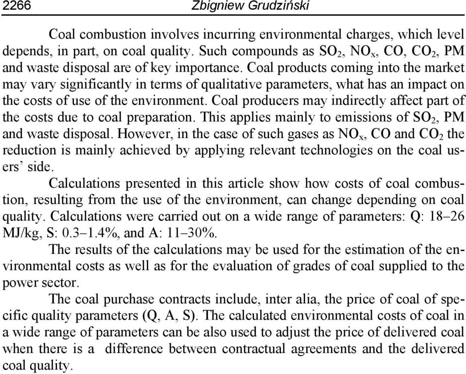 Coal products coming into the market may vary significantly in terms of qualitative parameters, what has an impact on the costs of use of the environment.