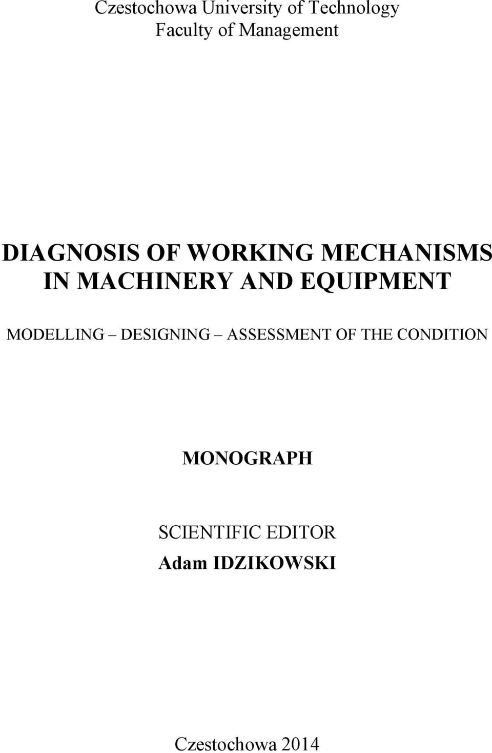 AND EQUIPMENT MODELLING DESIGNING ASSESSMENT OF THE