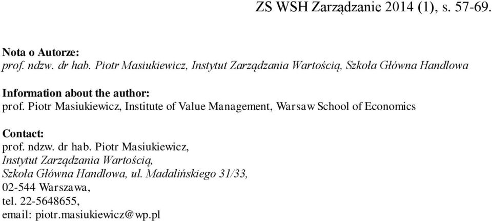 prof. Piotr Masiukiewicz, Institute of Value Management, Warsaw School of Economics Contact: prof. ndzw.