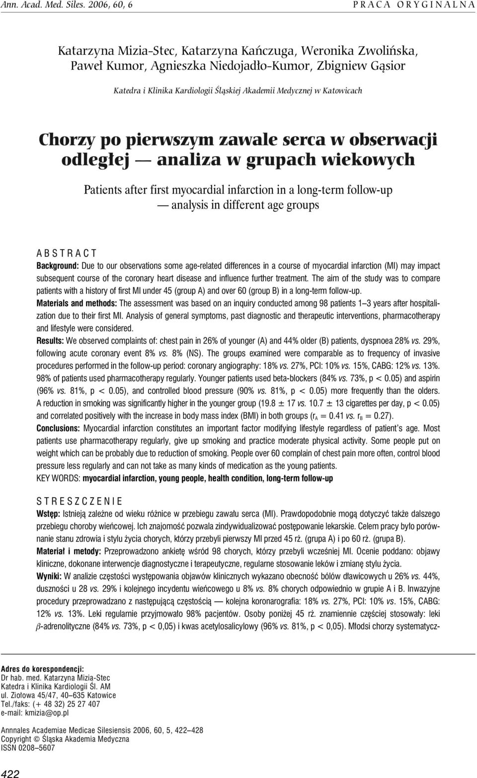 Medycznej w Katowicach Chorzy po pierwszym zawale serca w obserwacji odległej analiza w grupach wiekowych Patients after first myocardial infarction in a long-term follow-up analysis in different age