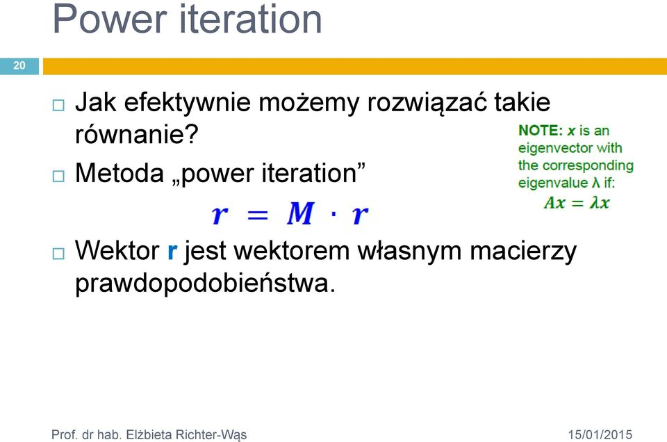 Metoda power iteration Wektor r jest