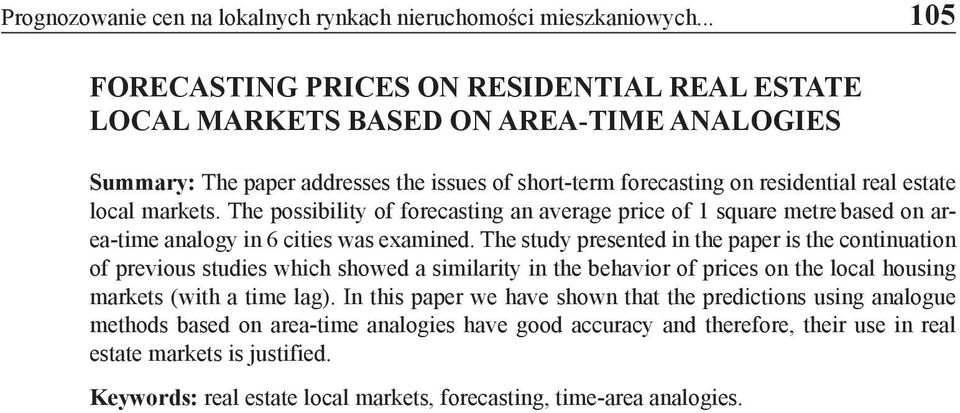markets. The possibility of forecasting an average price of 1 square metre based on area-time analogy in 6 cities was examined.