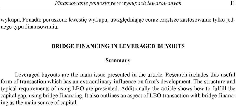 Bridge financing in leveraged buyouts Summary Leveraged buyouts are the main issue presented in the article.