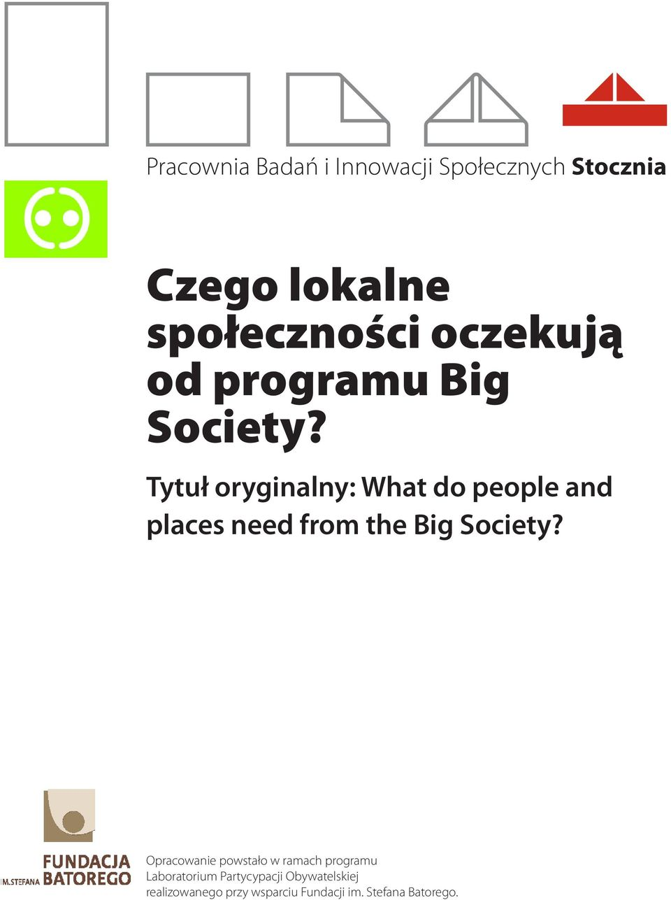 Tytuł oryginalny: What do people and places need from the Big Society?