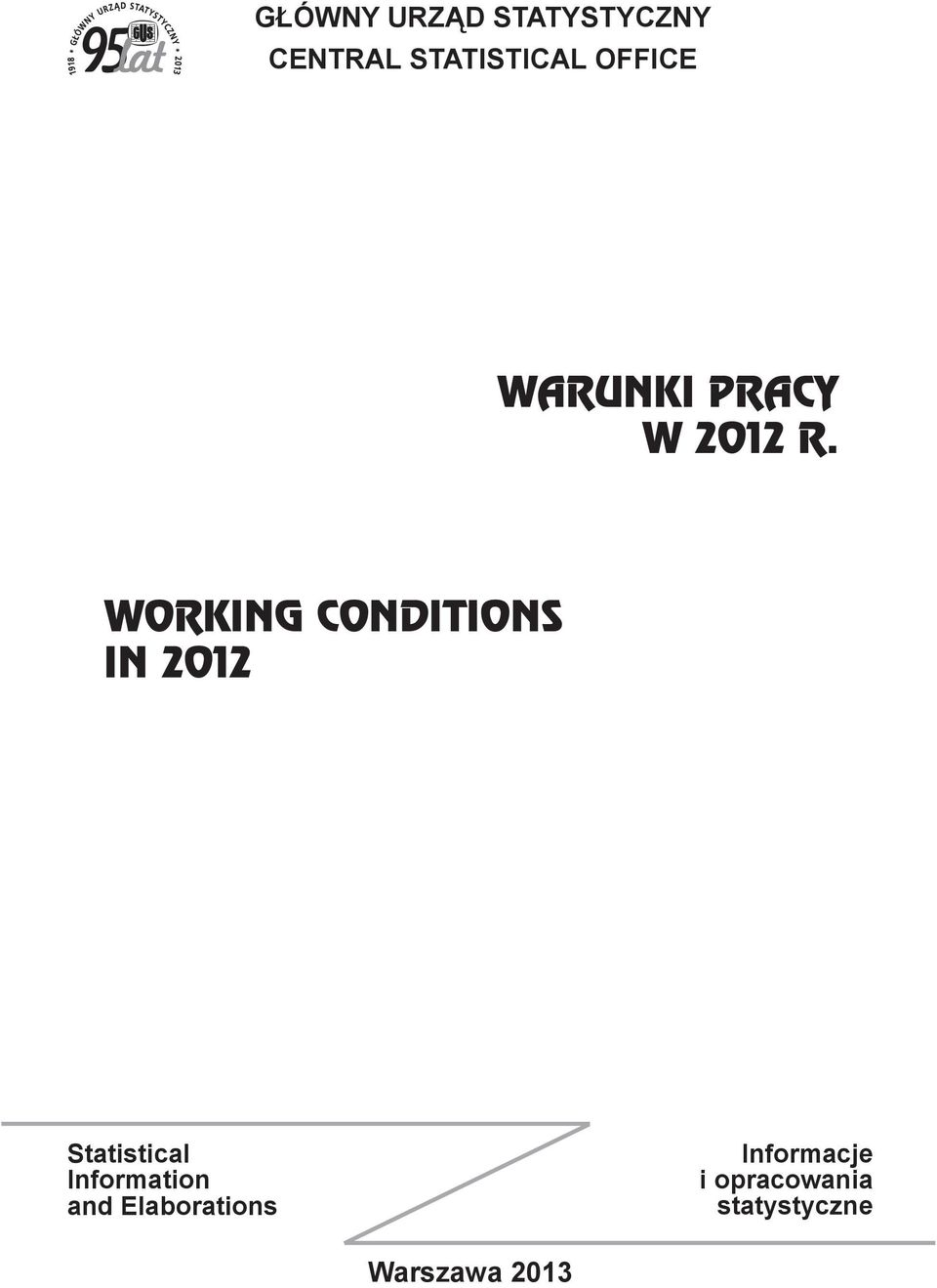 WORKING CONDITIONS IN 2012 Statistical
