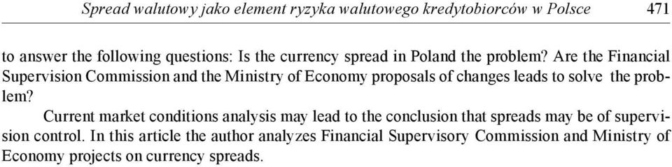 Are the Financial Supervision Commission and the Ministry of Economy proposals of changes leads to solve the problem?