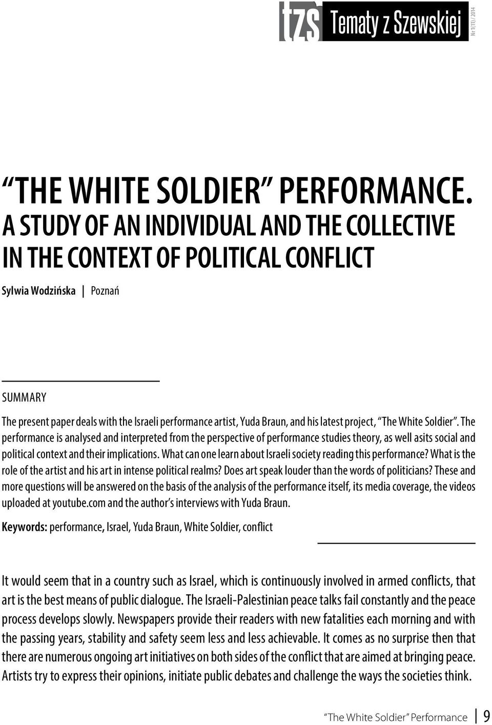 latest project, The White Soldier. The performance is analysed and interpreted from the perspective of performance studies theory, as well asits social and political context and their implications.