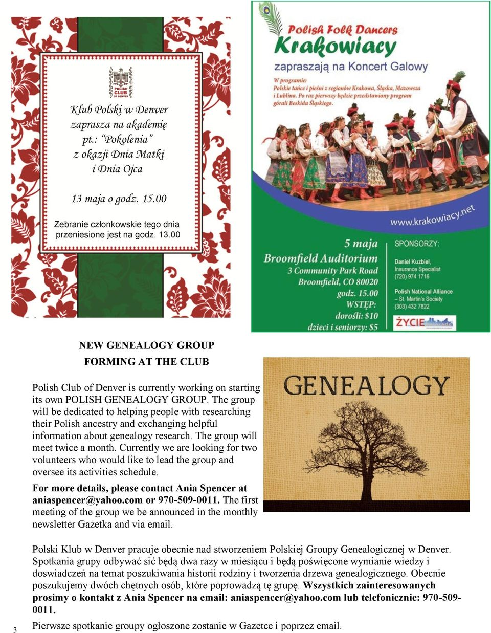 The group will be dedicated to helping people with researching their Polish ancestry and exchanging helpful information about genealogy research. The group will meet twice a month.
