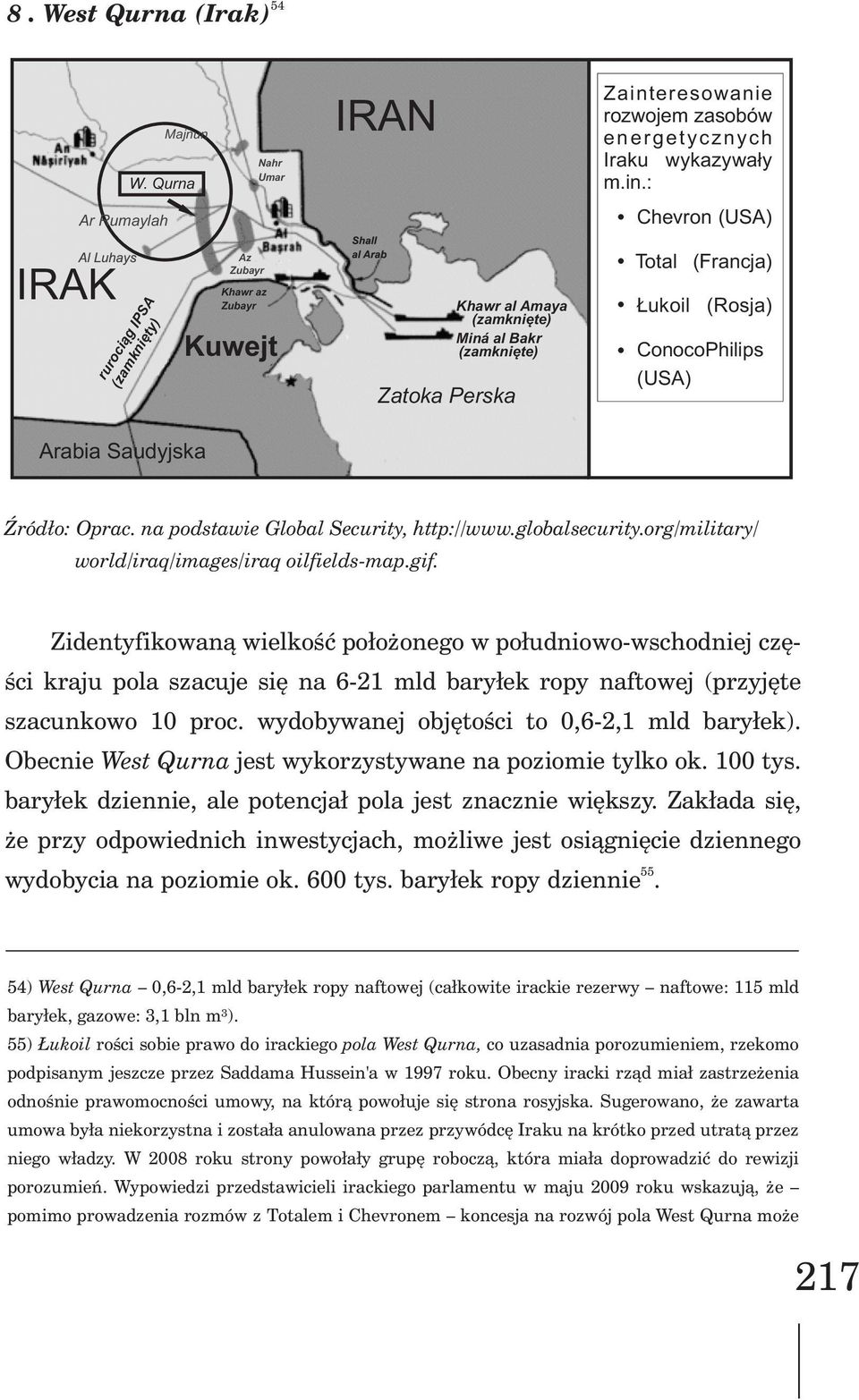 (USA). Arabia Saudyjska ród³o: Oprac. na podstawie Global Security, http://www.globalsecurity.org/military/ world/iraq/images/iraq oilfields-map.gif.