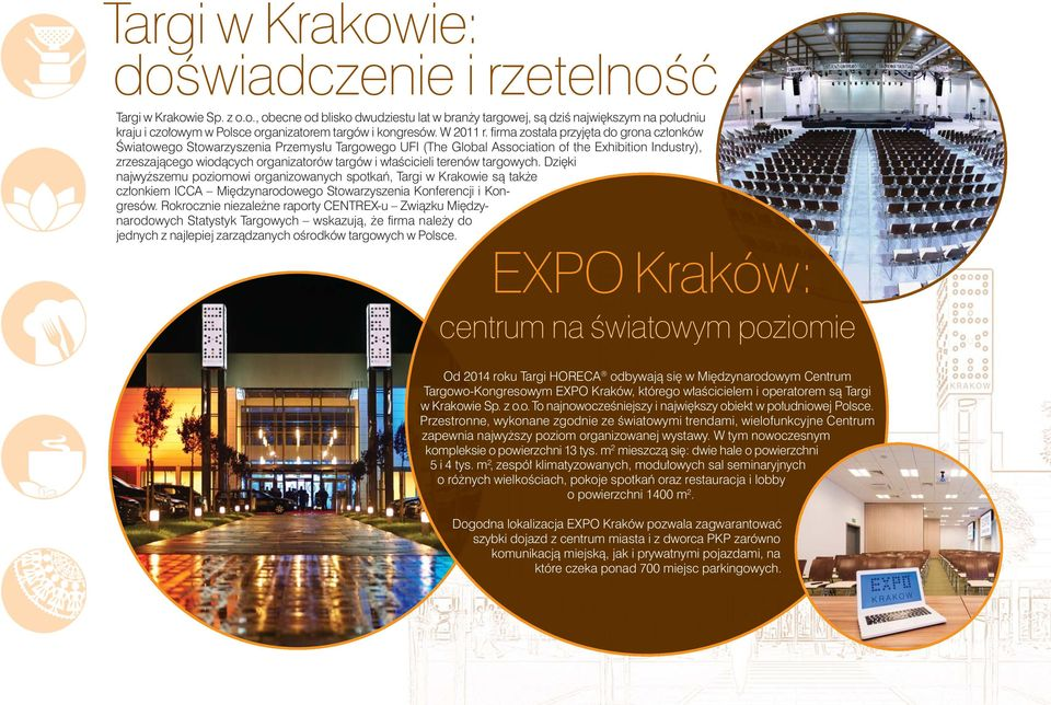 firma zosta a przyj ta do grona cz onków Âwiatowego Stowarzyszenia Przemys u Targowego UFI (The Global Association of the Exhibition Industry), zrzeszajàcego wiodàcych organizatorów targów i w