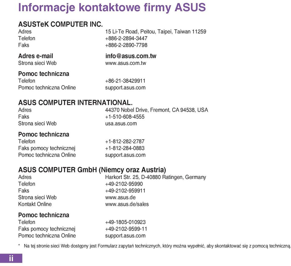 Adres 44370 Nobel Drive, Fremont, CA 94538, USA Faks +1-510-608-4555 Strona sieci Web usa.asus.