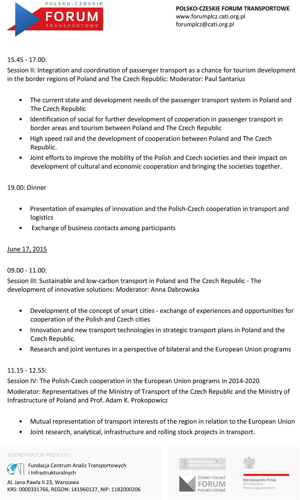 state and development needs of the passenger transport system in Poland and The Czech Republic Identification of social for further development of cooperation in passenger transport in border areas