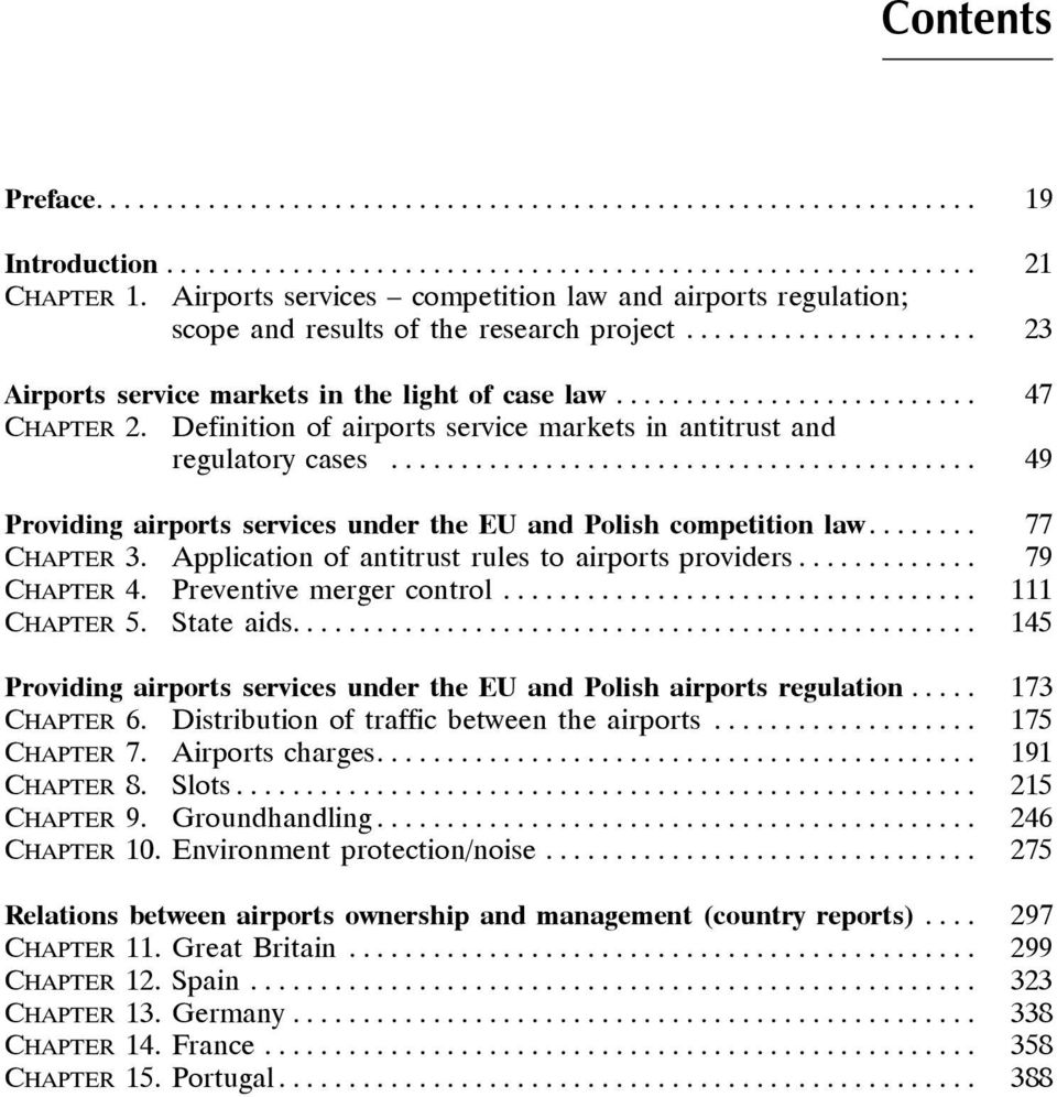 Definition of airports service markets in antitrust and regulatory cases.......................................... 49 Providing airports services under the EU and Polish competition law........ 77 CHAPTER 3.