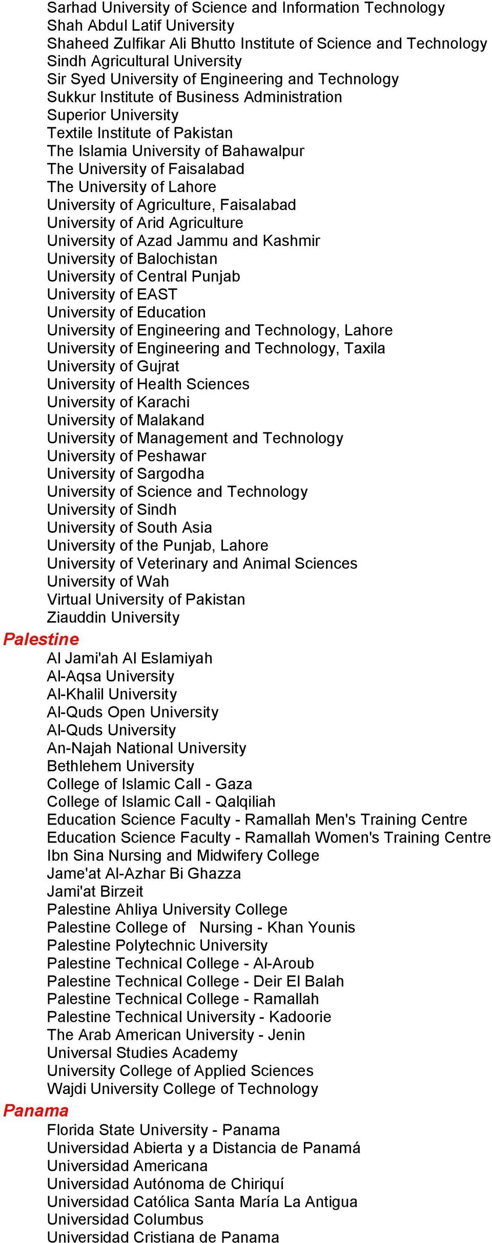 University of Lahore University of Agriculture, Faisalabad University of Arid Agriculture University of Azad Jammu and Kashmir University of Balochistan University of Central Punjab University of