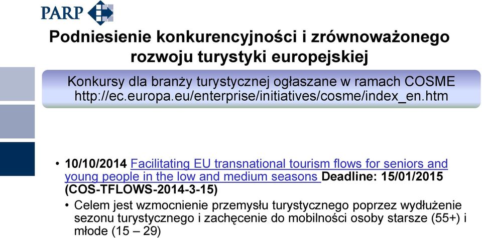 htm 10/10/2014 Facilitating EU transnational tourism flows for seniors and young people in the low and medium seasons