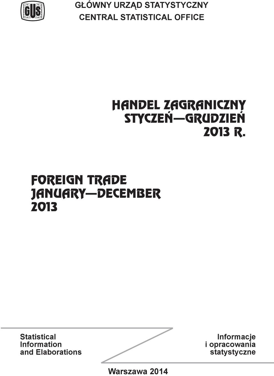 FOREIGN TRADE JANUARY DECEMBER 2013 Statistical