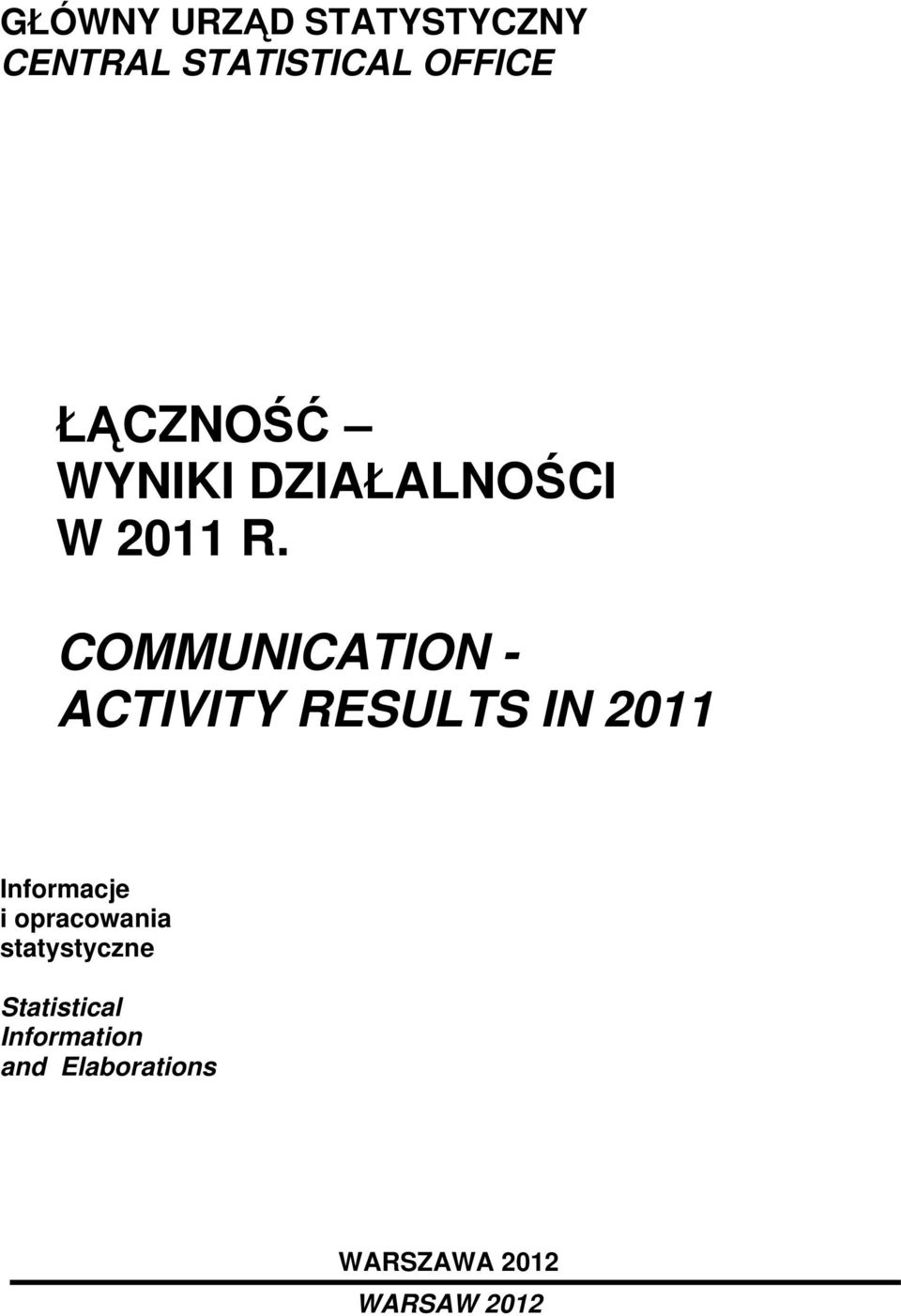 COMMUNICATION - ACTIVITY RESULTS IN 2011 Informacje i