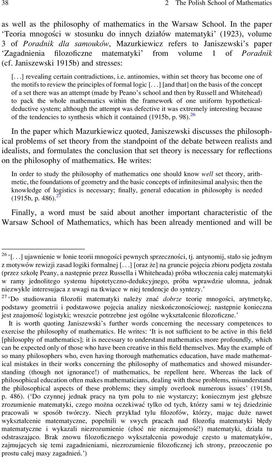 volume 1 of Poradnik (cf. Janiszewski 1915b) and stresses: [...] revealing certain contradictions, i.e. antinomies, within set theory has become one of the motifs to review the principles of formal logic [.
