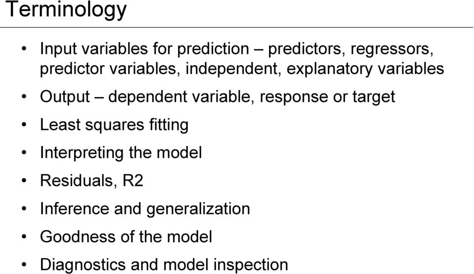 response or target Least squares fitting Interpreting the model Residuals, R2