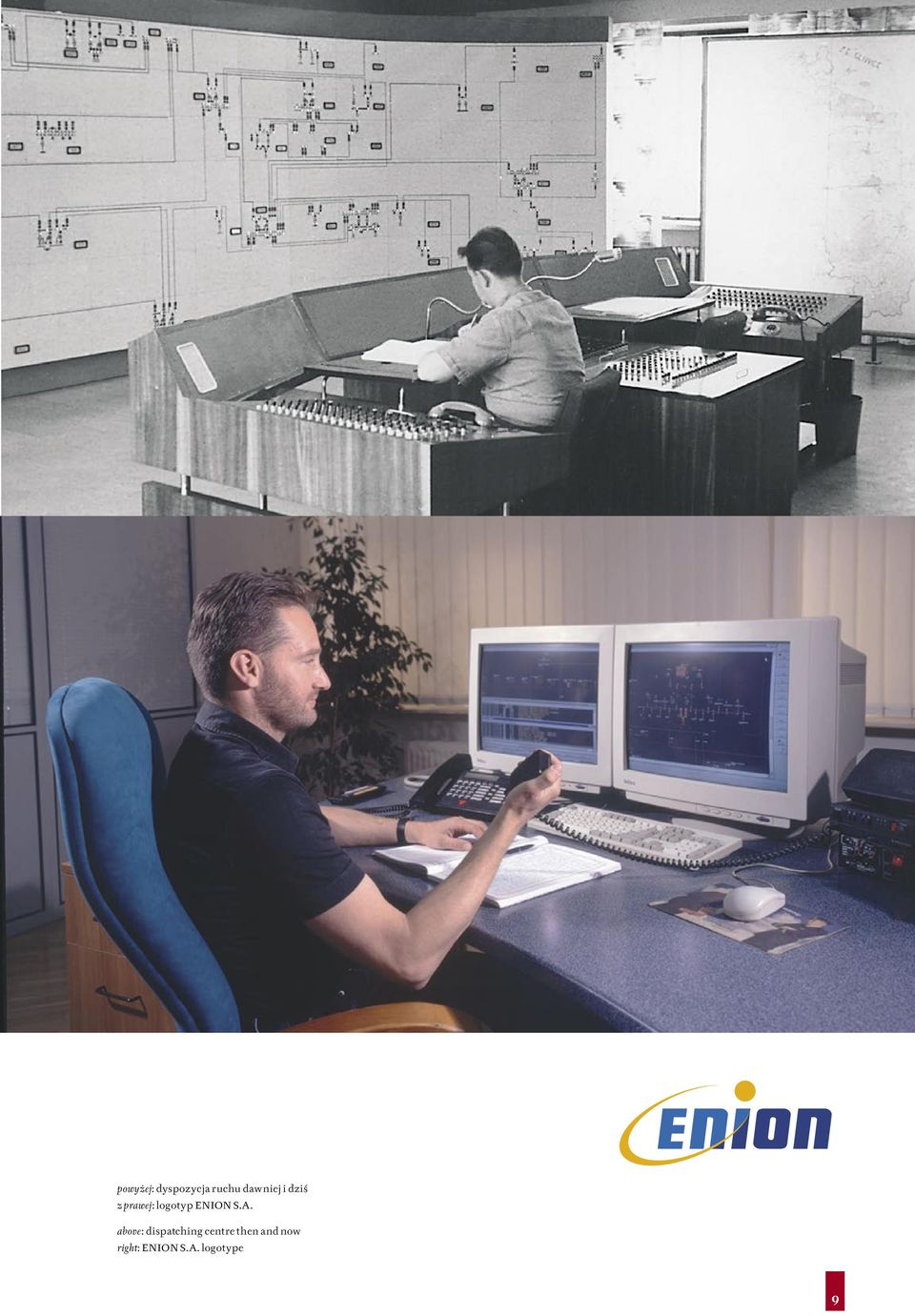 above: dispatching centre then and