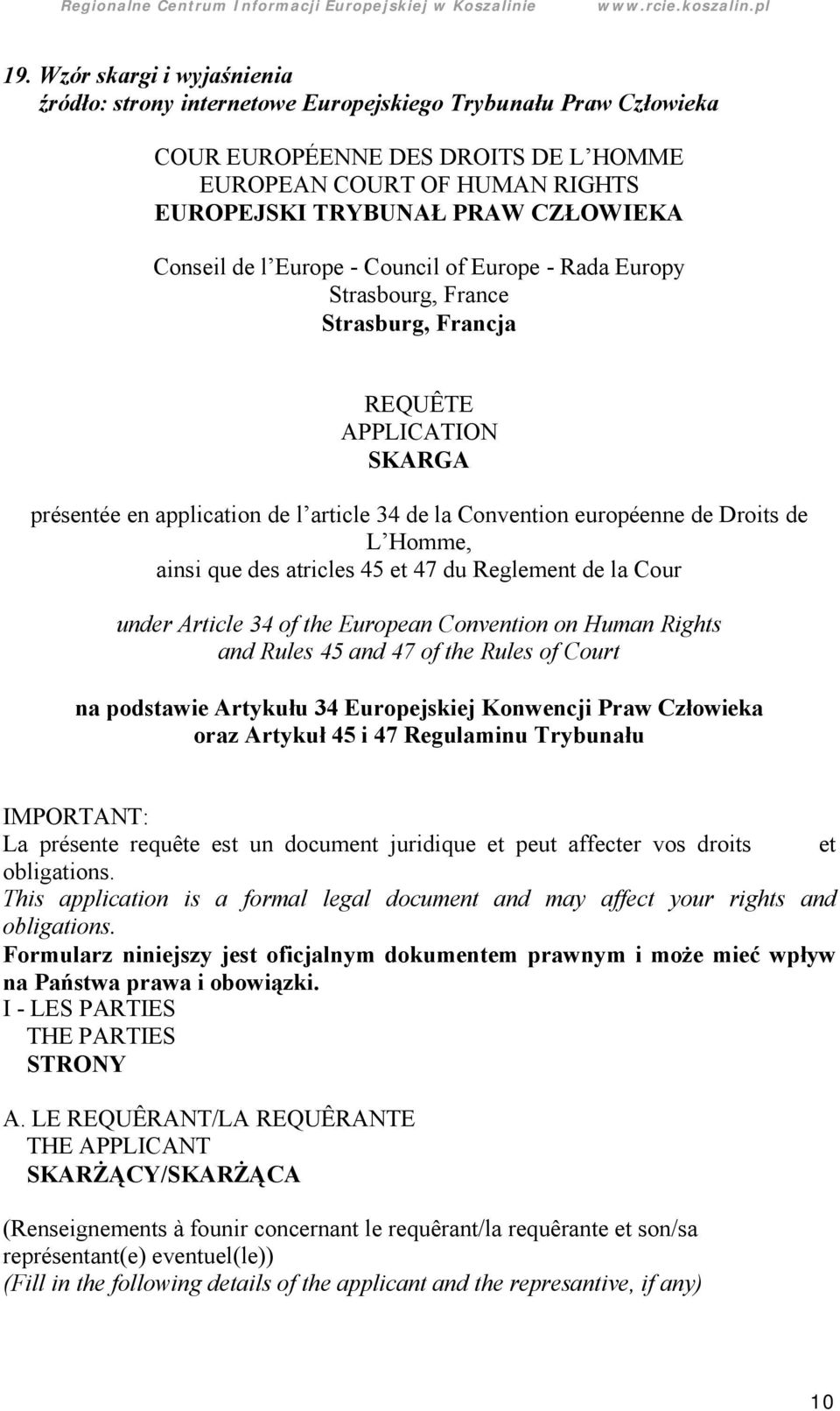 Droits de L Homme, ainsi que des atricles 45 et 47 du Reglement de la Cour under Article 34 of the European Convention on Human Rights and Rules 45 and 47 of the Rules of Court na podstawie Artykułu