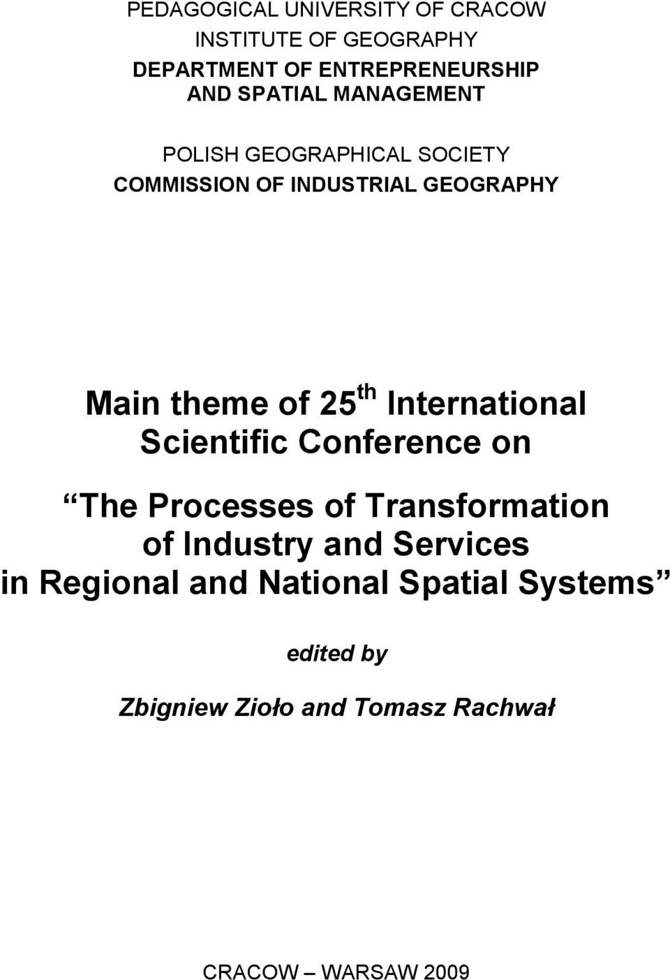 25 th International Scientific Conference on The Processes of Transformation of Industry and