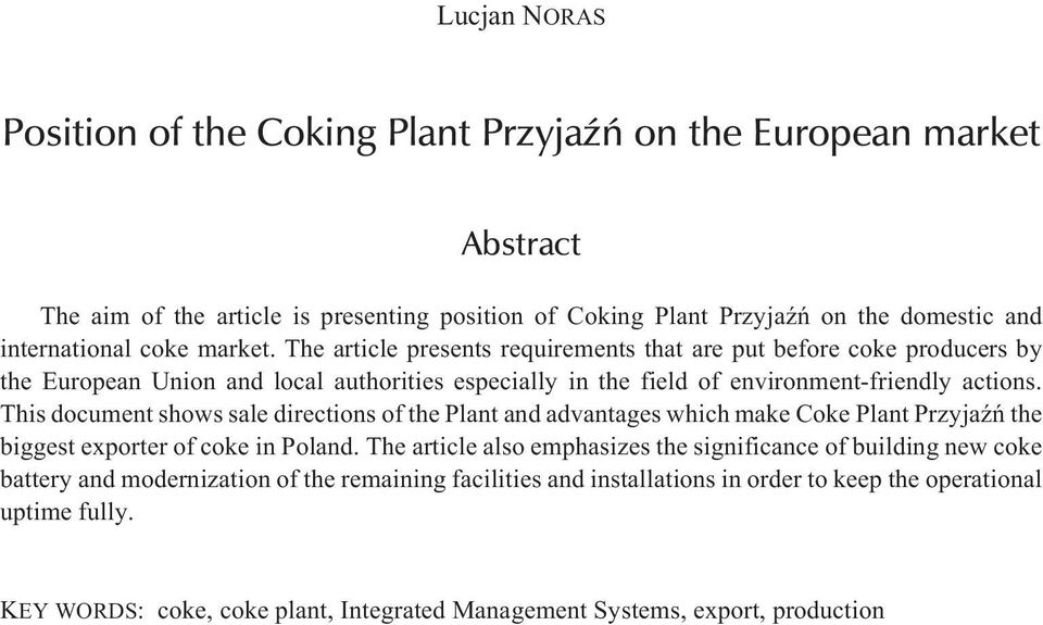 This document shows sale directions of the Plant and advantages which make Coke Plant PrzyjaŸñ the biggest exporter of coke in Poland.