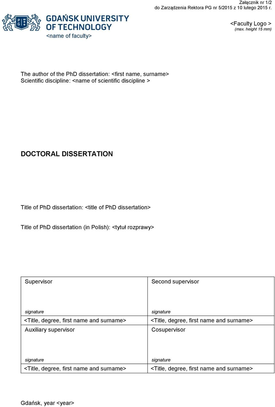 Title of PhD dissertation: <title of PhD dissertation> Title of PhD dissertation (in Polish): <tytuł rozprawy> Supervisor Second supervisor signature