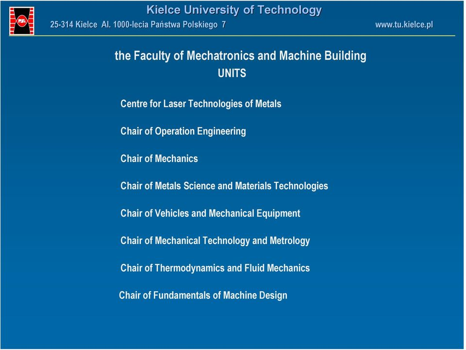Materials Technologies Chair of Vehicles and Mechanical Equipment Chair of Mechanical