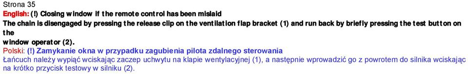 ventilation flap bracket (1) and run back by briefly pressing the test button on the window operator (2). Polski: (!