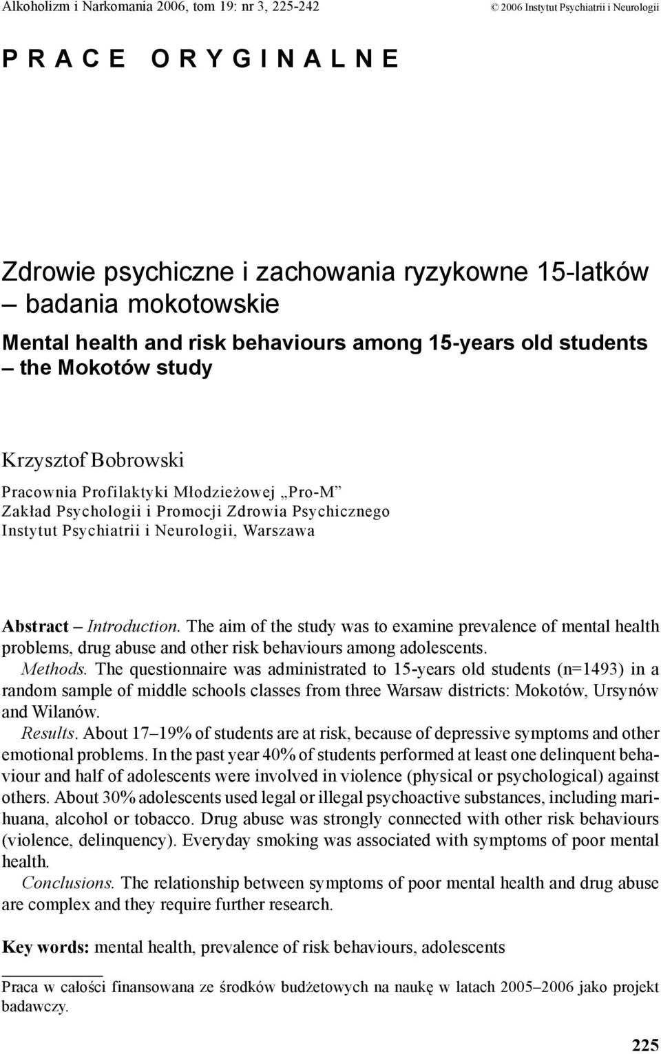 Psychiatrii i Neurologii, Warszawa Abstract Introduction. The aim of the study was to examine prevalence of mental health problems, drug abuse and other risk behaviours among adolescents. Methods.