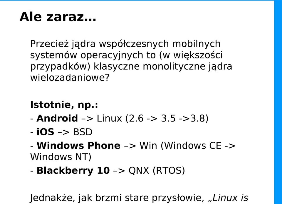 : - Android > Linux (2.6 -> 3.5 ->3.
