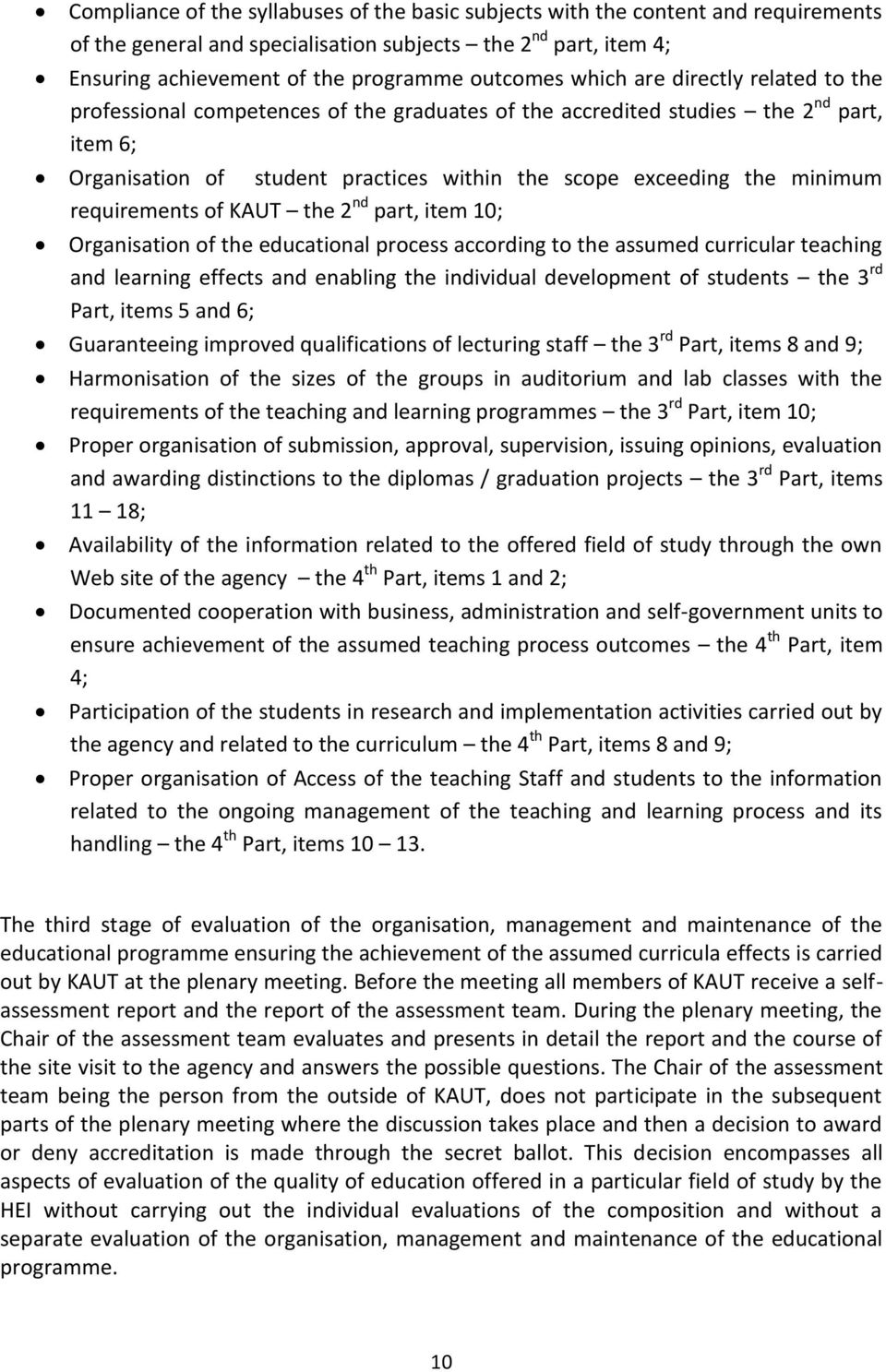 requirements of KAUT the 2 nd part, item 10; Organisation of the educational process according to the assumed curricular teaching and learning effects and enabling the individual development of