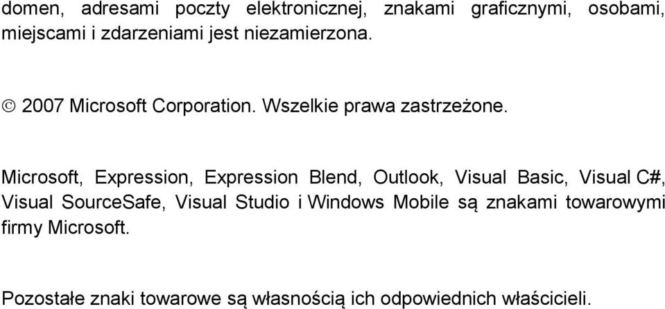Microsoft, Expression, Expression Blend, Outlook, Visual Basic, Visual C#, Visual SourceSafe, Visual