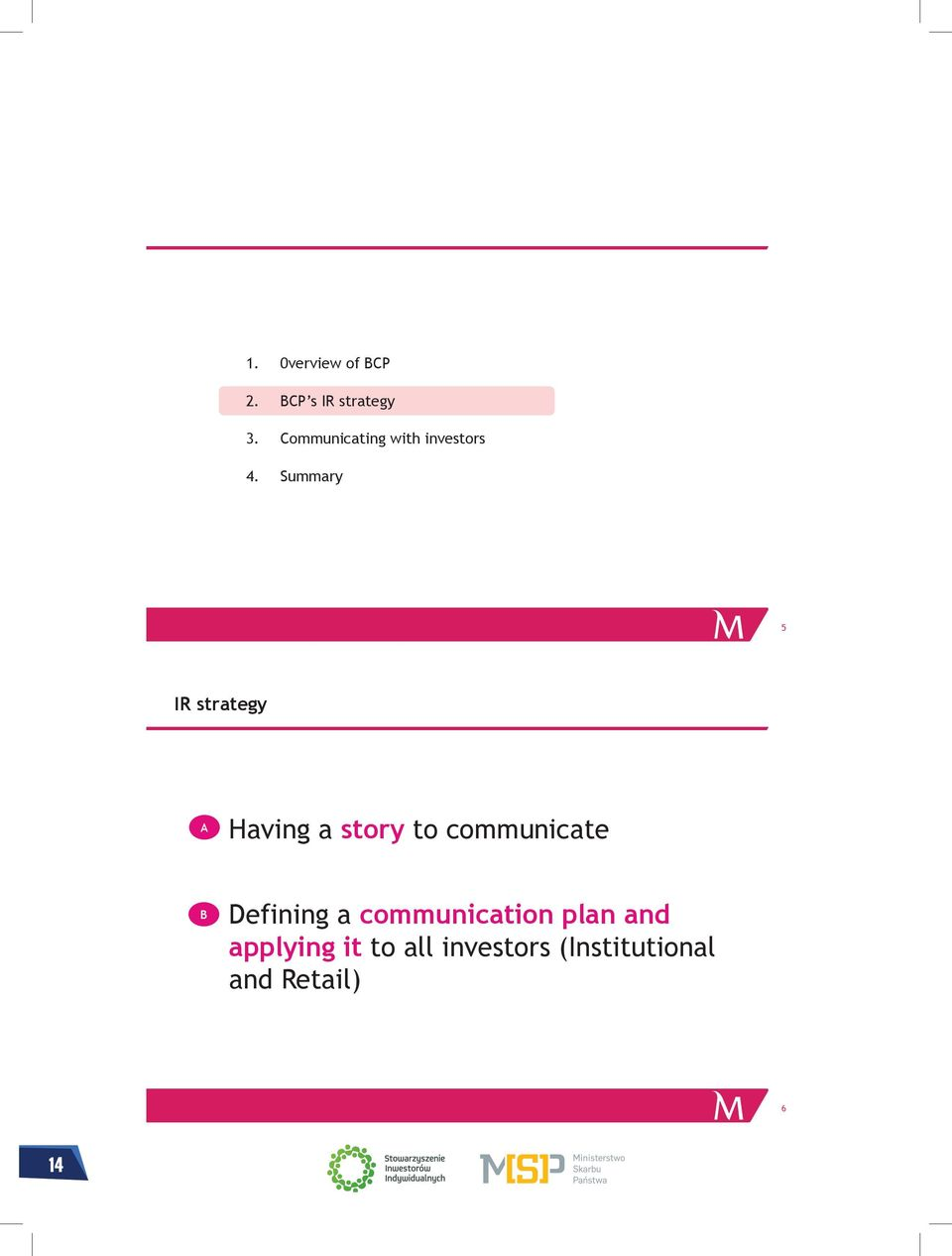 Summary 5 IR strategy A Having a story to communicate