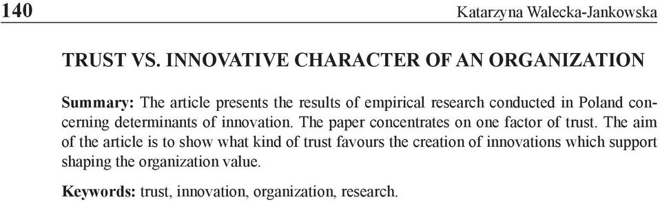 conducted in Poland concerning determinants of innovation. The paper concentrates on one factor of trust.