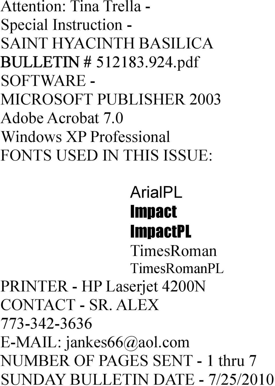0 Windows XP Professional FONTS USED IN THIS ISSUE: ArialPL Impact ImpactPL TimesRoman TimesRomanPL