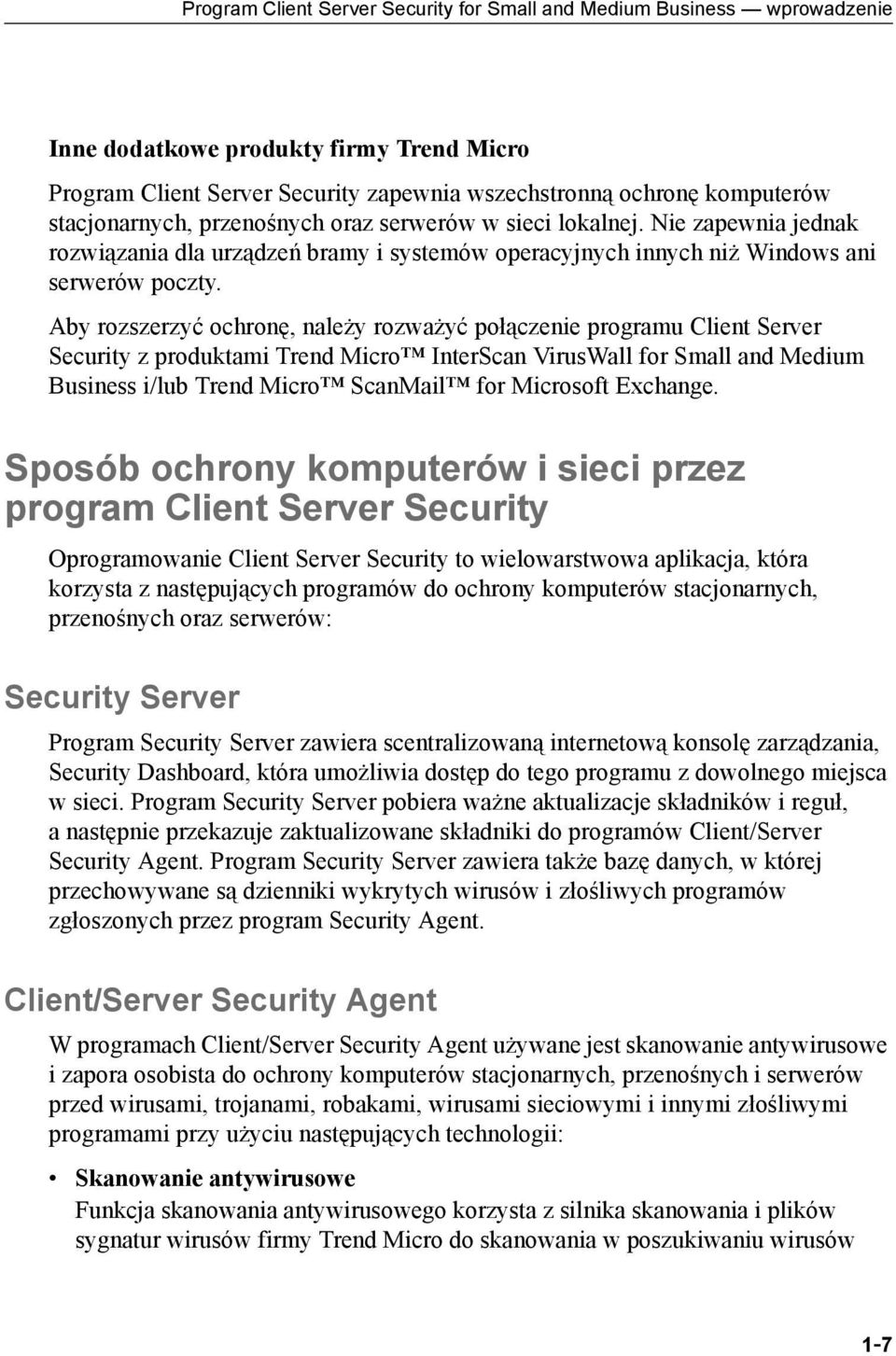 Aby rozszerzyć ochronę, należy rozważyć połączenie programu Client Server Security z produktami Trend Micro InterScan VirusWall for Small and Medium Business i/lub Trend Micro ScanMail for Microsoft