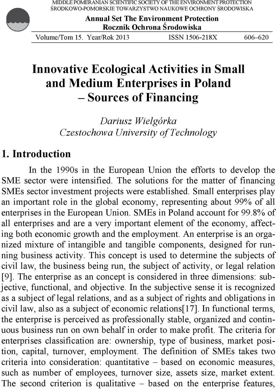 Introduction Dariusz Wielgórka Czestochowa University of Technology In the 1990s in the European Union the efforts to develop the SME sector were intensified.