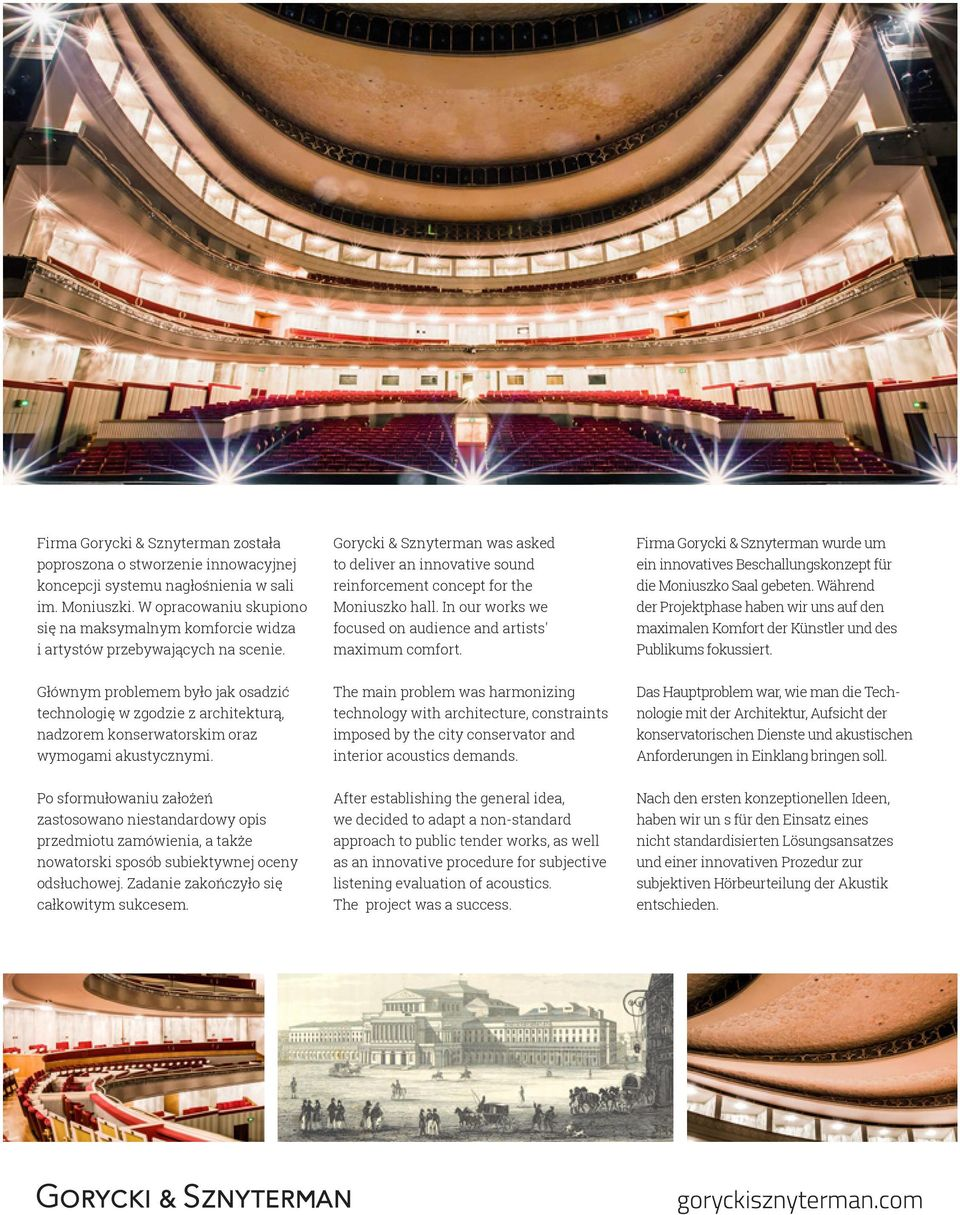 Gorycki & Sznyterman was asked to deliver an innovative sound reinforcement concept for the Moniuszko hall. In our works we focused on audience and artists' maximum comfort.