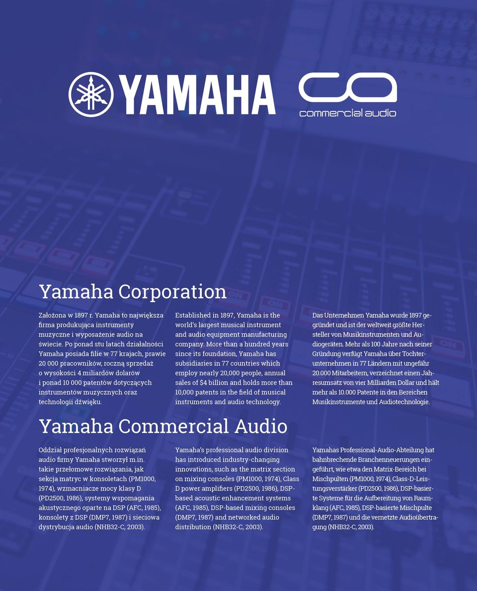 muzycznych oraz technologii dźwięku. Established in 1897, Yamaha is the world s largest musical instrument and audio equipment manufacturing company.