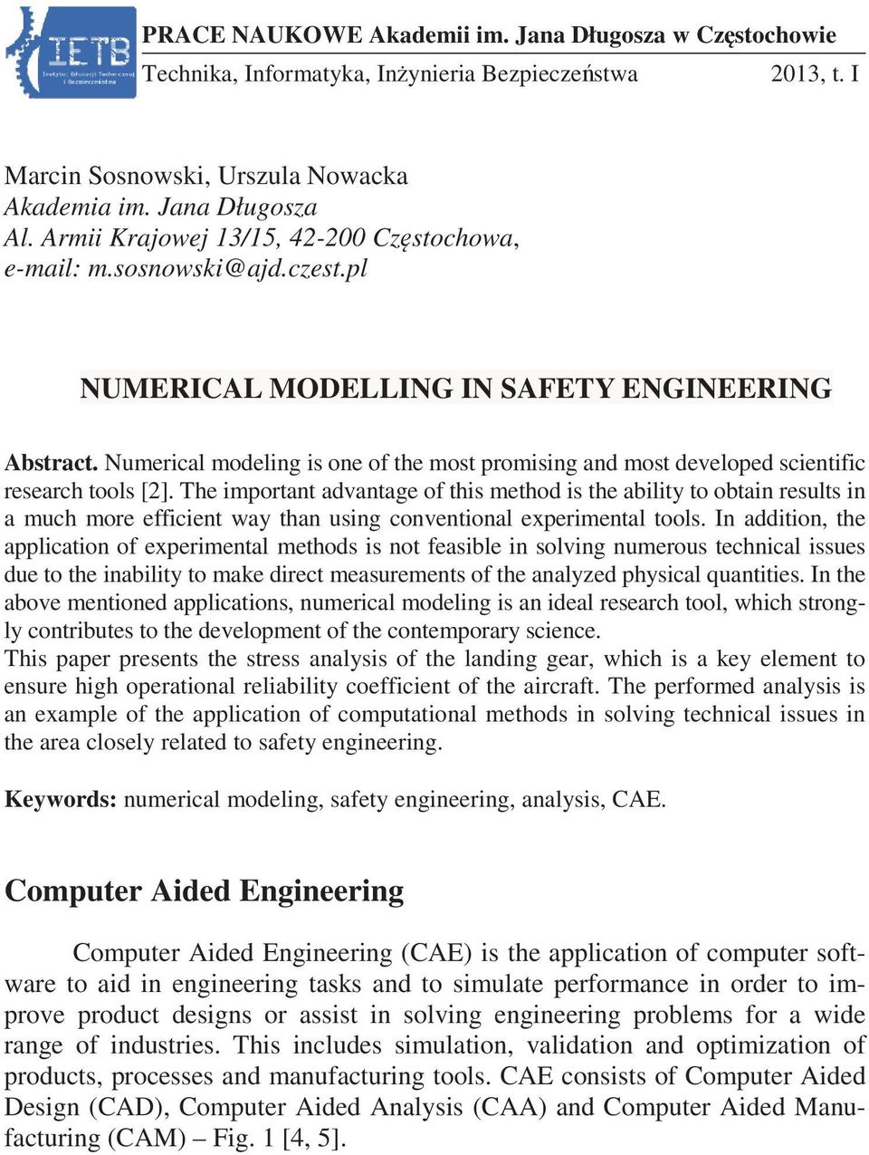 Numerical modeling is one of the most promising and most developed scientific research tools [2].
