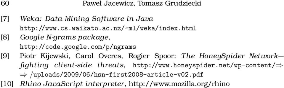 com/p/ngrams [9] Piotr Kijewski, Carol Overes, Rogier Spoor: The HoneySpider Network fighting client-side
