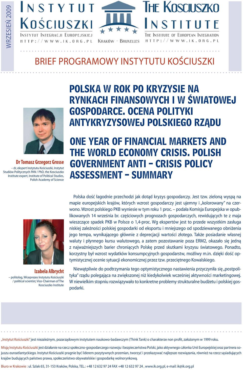 Institute expert, Institute of Political Studies, Polish Academy of Science THE WORLD ECONOMY CRISIS.