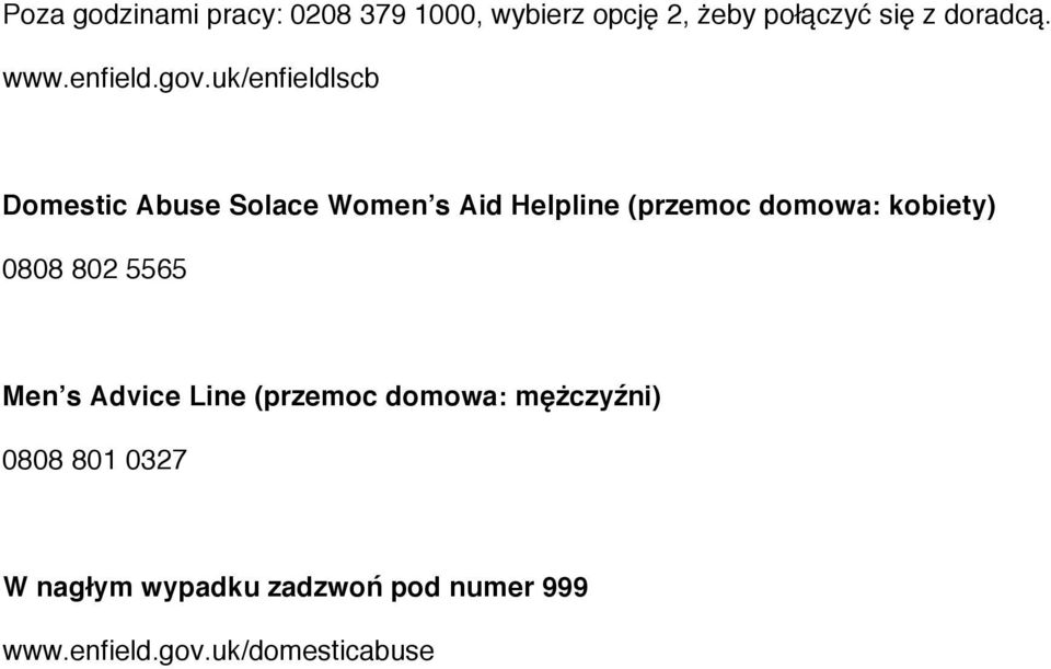 uk/enfieldlscb Domestic Abuse Solace Women s Aid Helpline (przemoc domowa: